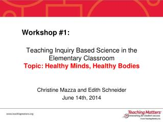 Workshop #1: Teaching Inquiry Based Science in the Elementary Classroom