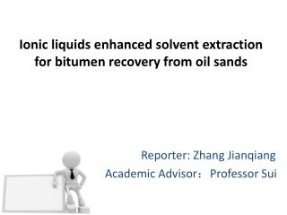 I onic  liquids enhanced solvent extraction for bitumen recovery from oil  sands