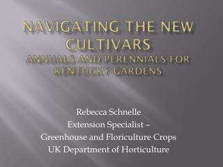 Navigating the New Cultivars Annuals and Perennials for Kentucky Gardens