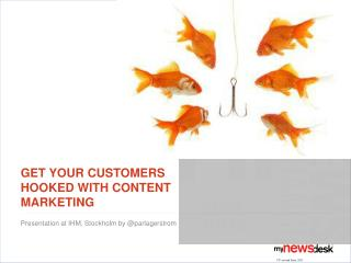 Get  your customers hooked with Content Marketing