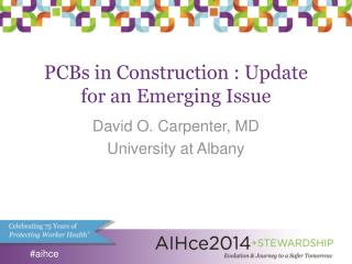 PCBs in Construction : Update for an Emerging Issue