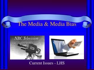 The Media & Media Bias