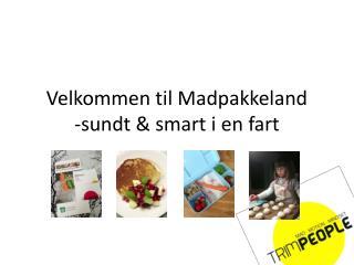 Velkommen til Madpakkeland -sundt & smart i en fart