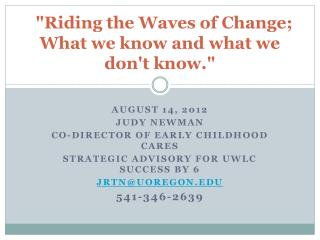 """Riding the Waves of Change; What we know and what we don't know."""