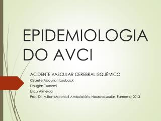 EPIDEMIOLOGIA DO AVCI