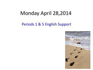 Monday April 28,2014