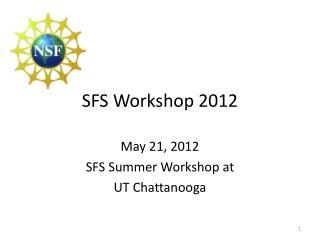 SFS Workshop 2012