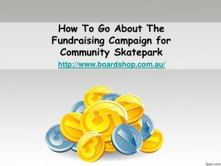 How To Go About The Fundraising Campaign for Community Skate