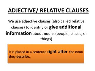 ADJECTIVE/ RELATIVE CLAUSES
