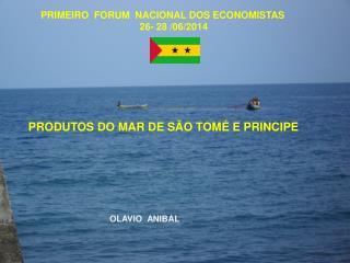 PRODUTOS DO MAR DE SÃO TOMÉ E PRINCIPE