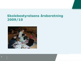 Skolebestyrelsens årsberetning 2009/10