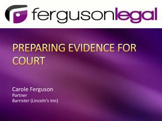PREPARING EVIDENCE FOR COURT