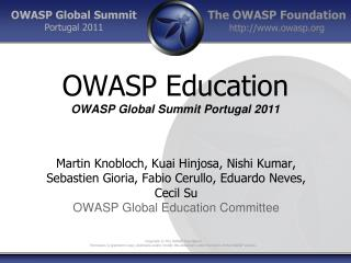 OWASP Education OWASP Global Summit Portugal 2011