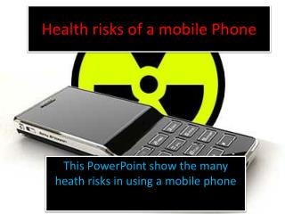 Health risks of a mobile Phone