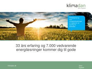 33 års erfaring og  7.000  vedvarende energiløsninger kommer dig til  gode