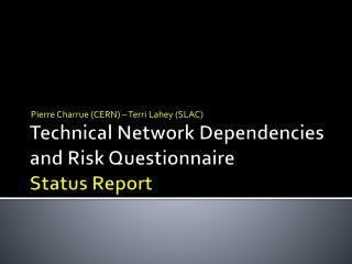 Technical Network  Dependencies and Risk  Questionnaire Status Report