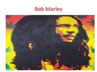 Bob  M arley