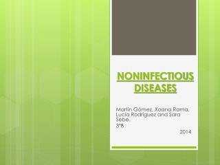 NONINFECTIOUS DISEASES