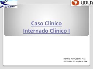 Caso Clínico Internado Clínico I