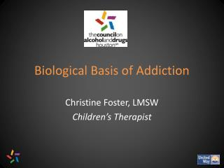 Biological Basis of Addiction