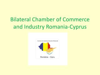 Bilateral Chamber of Commerce and Industry Romania-Cyprus
