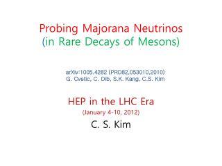 Probing  Majorana  Neutrinos  ( in Rare Decays of Mesons)