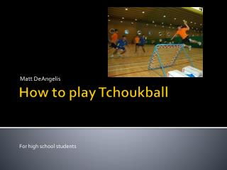 How to play Tchoukball