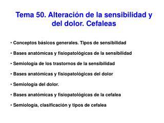 Tema 50. Alteraci�n de la sensibilidad y del dolor. Cefaleas