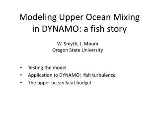 Modeling Upper Ocean Mixing  in  DYNAMO: a fish story