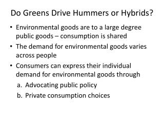Do Greens Drive Hummers or Hybrids?