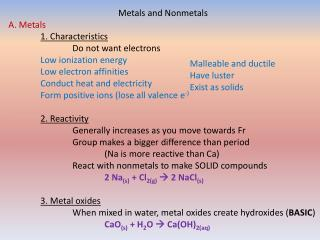 Metals and Nonmetals A. Metals 1. Characteristics 	Do not want electrons Low ionization energy