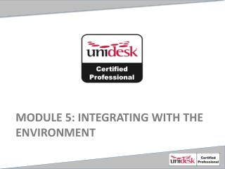 Module  5 : Integrating with the environment
