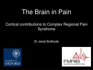 The Brain in Pain Cortical contributions to Complex Regional Pain Syndrome