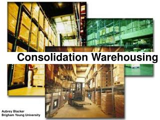 Consolidation Warehousing