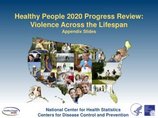 Healthy People 2020 Progress Review: Violence Across the Lifespan  Appendix Slides