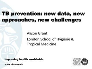 TB prevention: new data, new approaches, new challenges