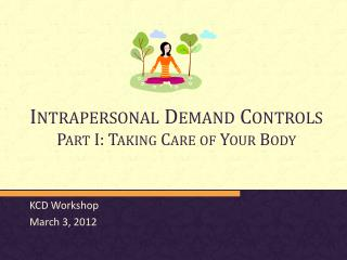Intrapersonal Demand Controls Part I: Taking Care of Your  Body