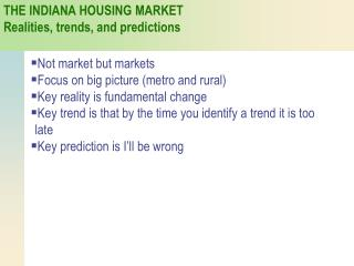 THE  INDIANA HOUSING MARKET Realities, trends, and predictions