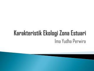 Karakteristik Ekologi Zona Estuari