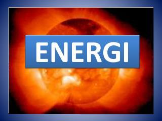 Energiformer Mekanisk  energi Elektrisk  energi Magnetisk  energi Kemisk  energi Kerneenergi