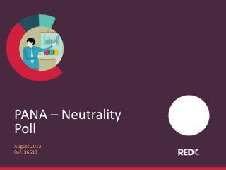 PANA – Neutrality Poll