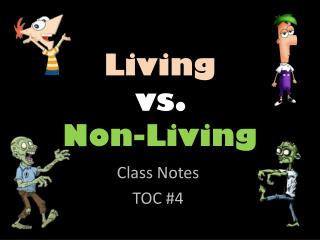 Living vs.  Non-Living
