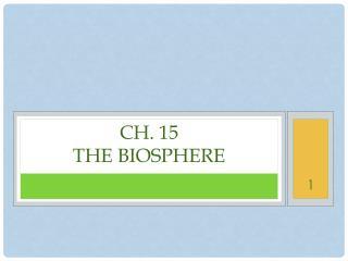 Ch. 15 The Biosphere