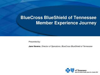BlueCross BlueShield of Tennessee Member Experience Journey