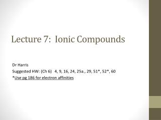 Lecture  7:   Ionic Compounds