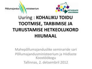 Uuring :  KOHALIKU  TOIDU TOOTMISE, TARBIMISE JA TURUSTAMISE HETKEOLUKORD HIIUMAAL