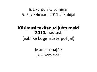 EJL kohtunike seminar 5.-6. veebruaril 2011. a Kubijal