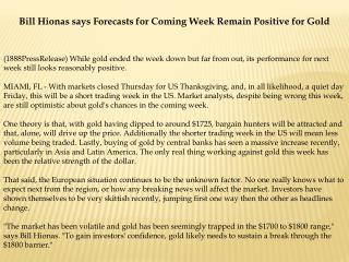 Bill Hionas says Forecasts for Coming Week Remain Positive f