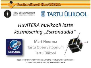 """HuviT E R A huvikooli laste kosmosering  """" Estronaudid """""""
