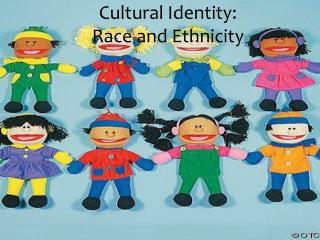 Cultural Identity: Race and Ethnicity